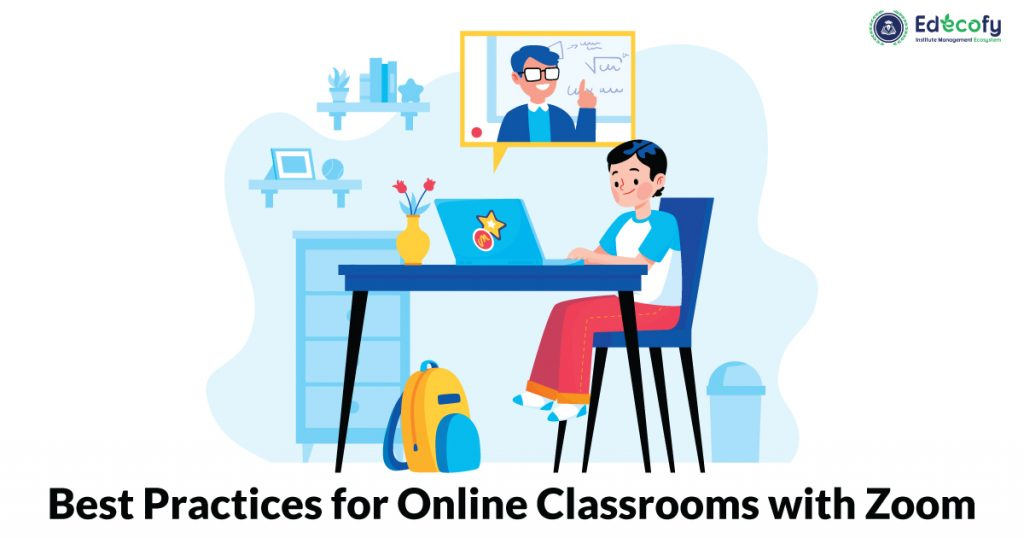 Best Practices for Online Classrooms with Zoom